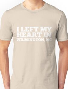 I Left My Heart In Wilmington, NC Love Native T-Shirt Unisex T-Shirt