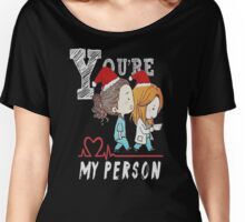 You are my Person - Grey's Anatomy T shirt  Women's Relaxed Fit T-Shirt