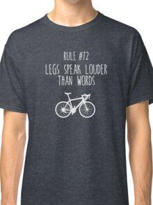 #72 – Legs speak louder than words Classic T-Shirt