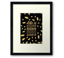 Life is to short... Life Motivational Quote (Creative) Framed Print