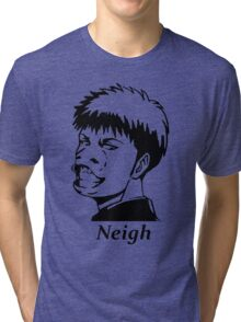 Neigh - Jean Kirshtein Tri-blend T-Shirt