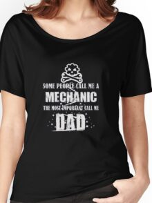 Some people call me a mechanic the most important call me dad - T-shirts & Hoodies Women's Relaxed Fit T-Shirt