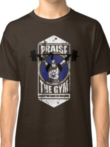 Praise The GYM Classic T-Shirt
