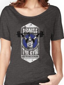 Praise The GYM Women's Relaxed Fit T-Shirt
