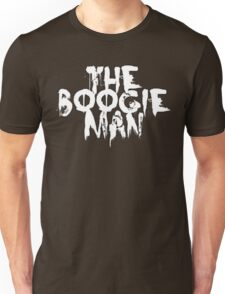 the boogie man  Unisex T-Shirt