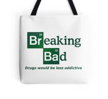 Breaking bad - Drugs would be less addictive Tote Bag