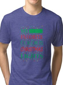 My Favorite Color is Christmas Lights Tri-blend T-Shirt