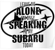 Speaking to my Subaru Poster