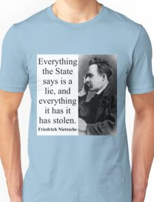 Everything The State Says - Nietzsche Unisex T-Shirt
