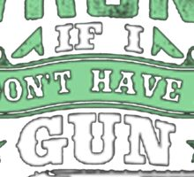 Never do a girl like me wrong if I don't have a gun you can bet boyfriend will - T-shirts & Hoodies Sticker