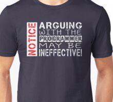 Arguing with the Programmer may be Ineffective Unisex T-Shirt