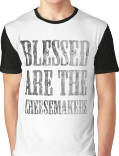 Blessed are the cheesemakers | Cult TV Graphic T-Shirt