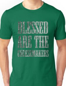 Blessed are the cheesemakers | Cult TV Unisex T-Shirt