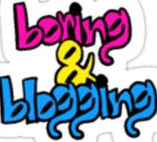 Boring&Blogging Sticker