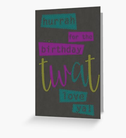 Hurrah for the Birthday Twat Greeting Card