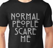 """Normal People Scare Me"" - American Horror Story Unisex T-Shirt"