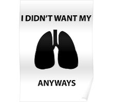 Didn't Want My Lungs Poster
