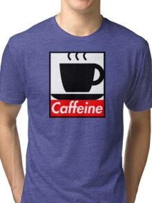 Caffeine coffee cup obey poster (I love coffee) Tri-blend T-Shirt