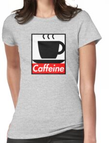 Caffeine coffee cup obey poster (I love coffee) Womens Fitted T-Shirt