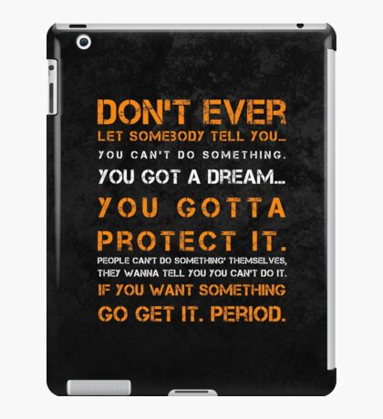 Don't Ever Let Somebody iPad Case/Skin