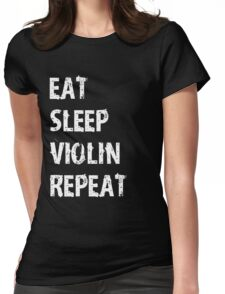 Eat Sleep Violin Violinist Repeat T-Shirt Gift For High School Band College Cute Funny Gift Player Music T Shirt Tee  Womens Fitted T-Shirt