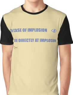 INCASE OF IMPLOSION Graphic T-Shirt