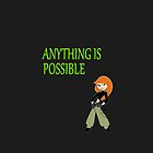 Anything Is Possible - Kim Possible (Designs4You) by Skandar223
