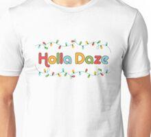 Happy Holla Daze Shirt Unisex T-Shirt