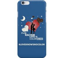 F*CK RACISM, LOVE IS COLORBLIND iPhone Case/Skin