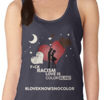 F*CK RACISM, LOVE IS COLORBLIND Women's Tank Top