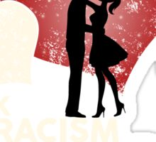F*CK RACISM, LOVE IS COLORBLIND Sticker