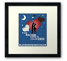F*CK RACISM, LOVE IS COLORBLIND Framed Print