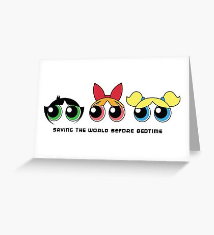 Saving the world - Three Girls Powerpuff Greeting Card
