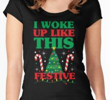 Woke Up Like This Festive Women's Fitted Scoop T-Shirt