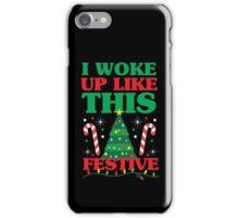 Woke Up Like This Festive iPhone Case/Skin