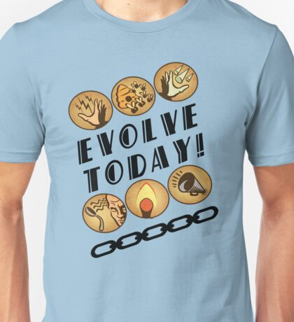 Evolve Today! Unisex T-Shirt
