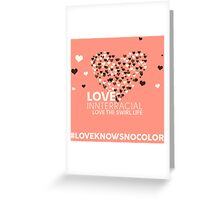 Love Interracial, Love The Swirl Life Greeting Card