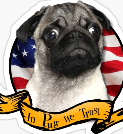 In Pug We Trust Sticker