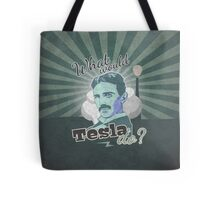 What would Tesla Do? Tote Bag