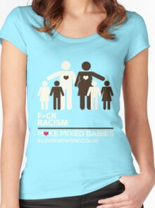 F*CK RACISM, MAKE MIXED BABIES Women's Fitted Scoop T-Shirt