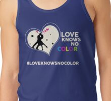 Love Knows No Color. Tank Top