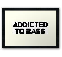 Addicted To Bass Framed Print