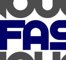 Not low enough, Not fast enough, Never enough (2) Sticker