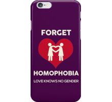 Forget Homophobia, Love Knows No Gender. iPhone Case/Skin