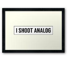 I SHOOT ANALOG Framed Print