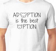 Adoption: Best Option Unisex T-Shirt