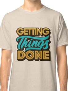 Getting Things Done2 T-shirt Classique