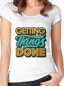Getting Things Done2 Women's Fitted Scoop T-Shirt