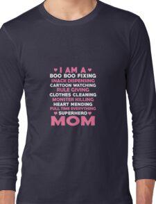 I Am A Superhero Mom Long Sleeve T-Shirt