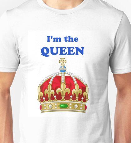 I'm The Queen Unisex T-Shirt